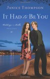 It Had to Be You (Weddings by Bella, Book 3) - Janice A. Thompson