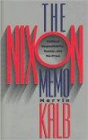 The Nixon Memo: Political Respectability, Russia, and the Press - Marvin L. Kalb