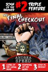 Josh of the Damned Triple Feature #2:  The Final Checkout - Andrea Speed