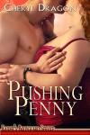 Pushing Penny - Cheryl Dragon