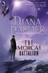 The Morcai Battalion - Diana Palmer