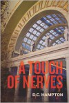 A Touch of Nerves - D.C. Hampton