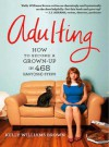 Adulting: How to become an adult in 468 (easy-ish) steps - Kerry Williams Brown