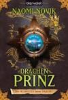 Drachenprinz (Die Feuerreiter Seiner Majestät, #2) - Naomi Novik