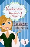 Kindergärtner küssen besser! - Teil 3 - Liebesroman in 4 Teilen (German Edition) - Pia Wagner