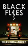 Black Flies - Shannon Burke