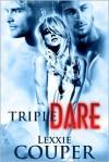 Triple Dare - Lexxie Couper