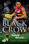 Black Crow: The Andrew McLeod Story - Geoff Kingston, Andrew McLeod