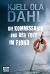 Die Kommissarin und der Tote im Fjord: Norwegen Krimi - Kjell Ola Dahl, Kerstin Hartmann-Sonnenburg