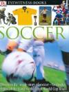DK EW SOCCER NEW EDIT (DK Eyewitness Books) - PH - DK Titles