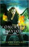 Concrete Savior (Dark Redemption Series #2) - Yvonne Navarro