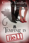 Temping Is Hell  - Cathy Yardley