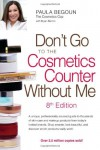 Don't Go to the Cosmetics Counter Without Me - Paula Begoun, Bryan Barron