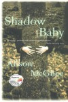 Shadow Baby (Today Show Book Club #14) - Alison McGhee