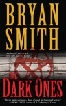 The Dark Ones - Bryan Smith