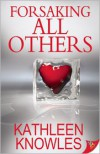 Forsaking All Others - Kathleen Knowles