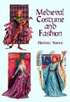 Medieval Costume and Fashion - Herbert Norris