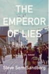 The Emperor of Lies: A Novel - Steve Sem-Sandberg