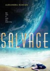 Salvage - Alexandra Duncan