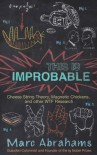 This Is Improbable: Cheese String Theory, Magnetic Chickens, and Other WTF Research - Marc Abrahams