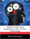 Empowering First Responders: Peer-to-Peer Technology - Mark Bontrager