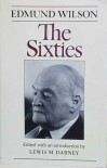 The Sixties: The Last Journal, 1960-1972 - Edmund Wilson