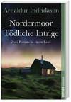 Nordermoor / Tödliche Intrige - Arnaldur Indriðason, Coletta Bürling