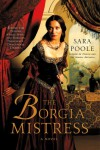 The Borgia Mistress - Sara Poole