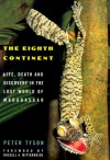 The Eighth Continent: Life, Death and Discovery in the Lost World of Madagascar - Peter Tyson, Russell A. Mittermeier