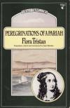 Peregrinations of a Pariah 1833-1834 (Virago/Beacon Travelers) - Flora Tristan