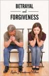 Betrayal and Forgiveness - Linda Armstrong-Miller