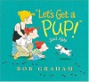"""Let's Get a Pup!"" Said Kate - Bob Graham"