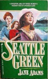 Seattle Green - Jane A. Adams