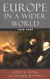 Europe in a Wider World, 1350-1650 - Robin W. Winks, Lee Palmer Wandel