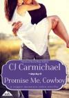 Promise Me, Cowboy - C.J. Carmichael