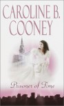 Prisoner of Time - Caroline B. Cooney