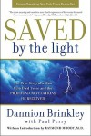 Saved by the Light: The True Story of a Man Who Died Twice and the Profound Revelations He Received - Dannion Brinkley, Paul Perry