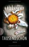 Tausendschön: Thriller - Kristina Ohlsson