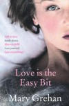Love Is the Easy Bit - Mary Grehan