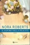 ll sapore della felicità - Nora Roberts