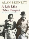 A Life Like Other People's - Alan Bennett