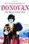 The Autobiography of Donovan: The Hurdy Gurdy Man - Donovan Leitch