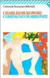 Compagno di sbronze - Charles Bukowski, Carlo A. Corsi