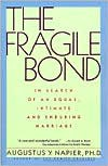 The Fragile Bond: In Search of an Equal, Intimate and Enduring Marriage - Augustus Y. Napier