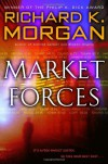Market Forces - Richard K. Morgan