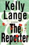The Reporter (Maxi Poole Mysteries) - Kelly Lange