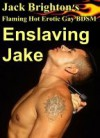 Enslaving Jake - Jack Brighton
