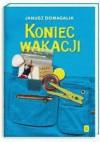Koniec wakacji - Janusz Domagalik