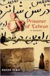 Prisoner of Tehran: A Memoir - Marina Nemat