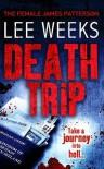 Death Trip - Lee  Weeks